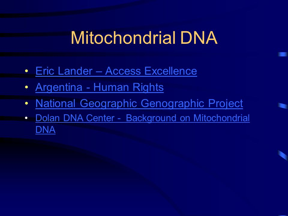 Mitochondrial DNA Eric Lander – Access Excellence