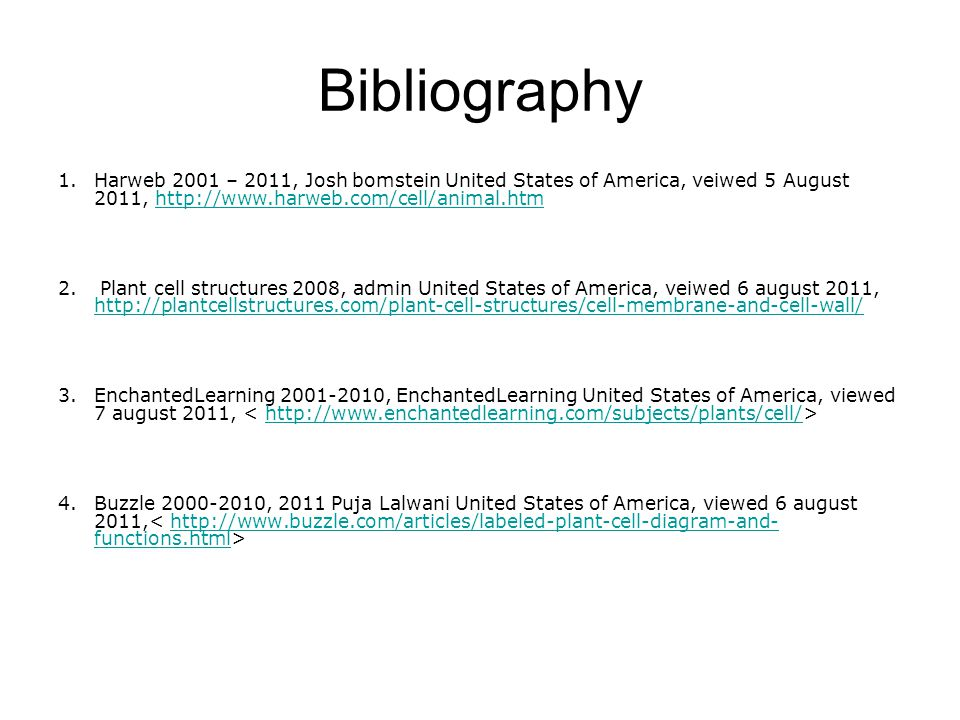 Bibliography Harweb 2001 – 2011, Josh bomstein United States of America, veiwed 5 August 2011, http://www.harweb.com/cell/animal.htm.