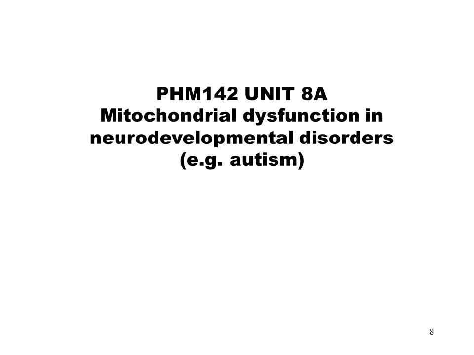 Mitochondrial dysfunction in neurodevelopmental disorders