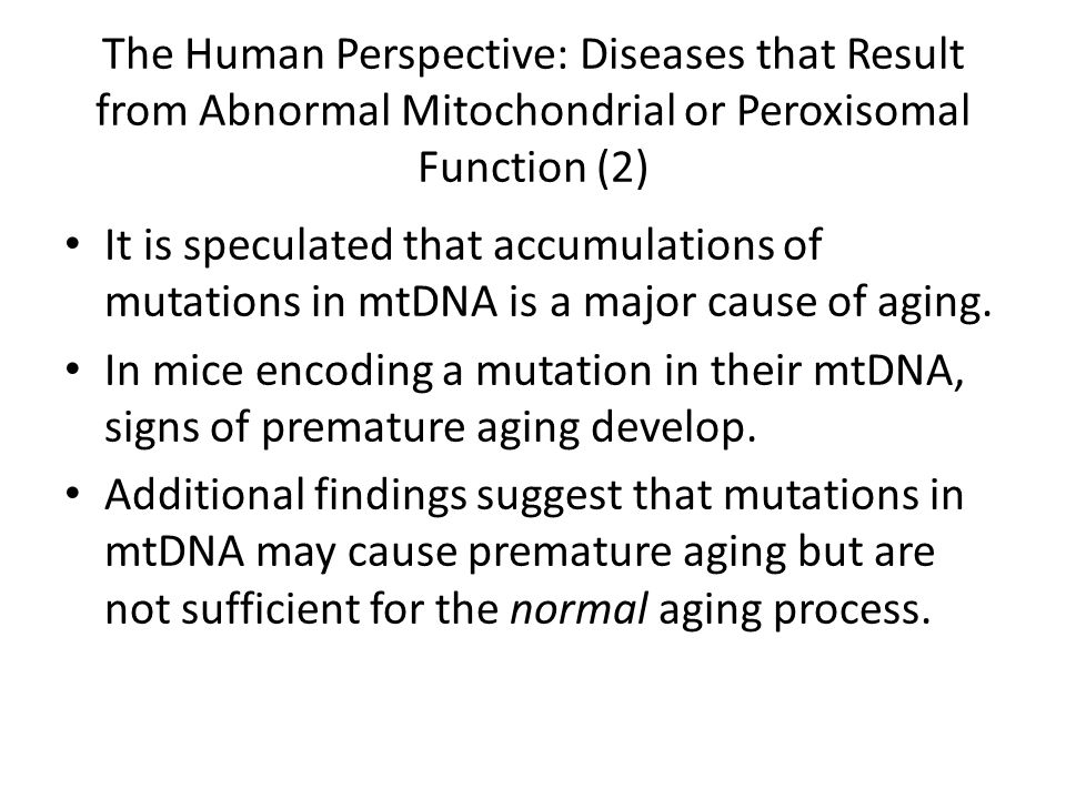 The Human Perspective: Diseases that Result from Abnormal Mitochondrial or Peroxisomal Function (2)