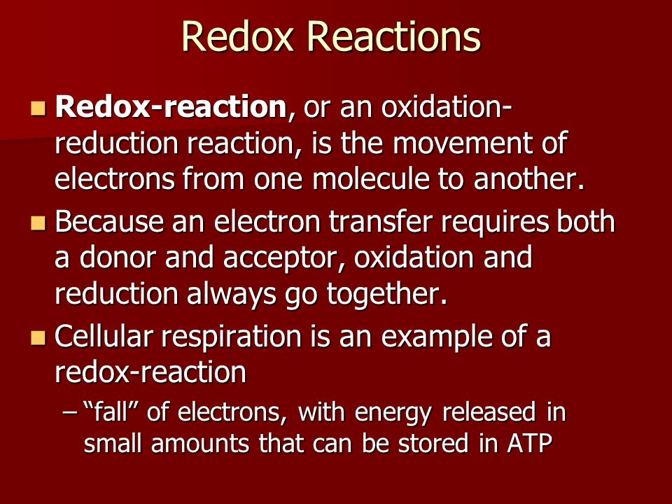 Redox Reactions Redox-reaction, or an oxidation-reduction reaction, is the movement of electrons from one molecule to another.