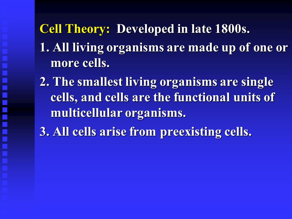 Cell Theory: Developed in late 1800s.