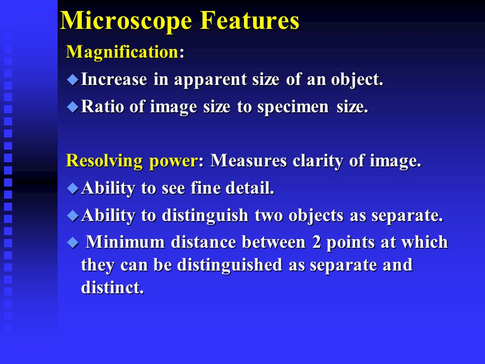 Microscope Features Magnification: