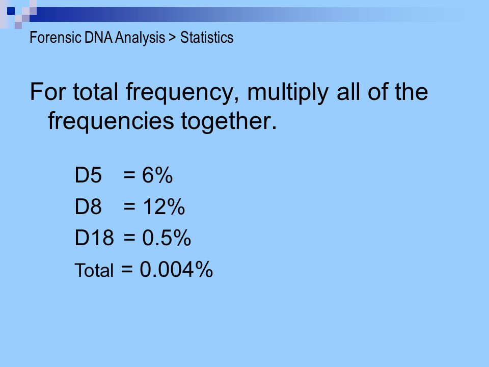For total frequency, multiply all of the frequencies together.