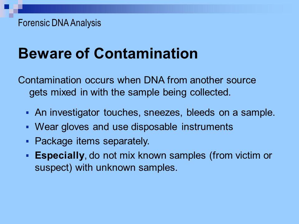 Beware of Contamination
