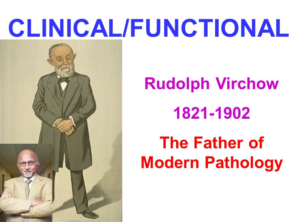 The Father of Modern Pathology