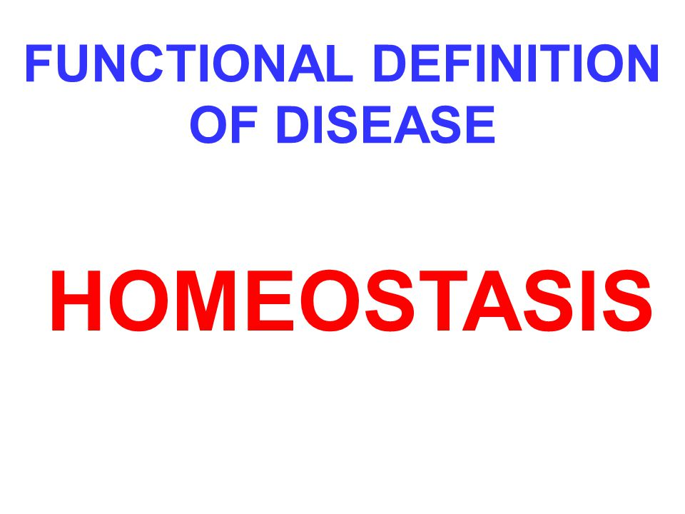 FUNCTIONAL DEFINITION OF DISEASE