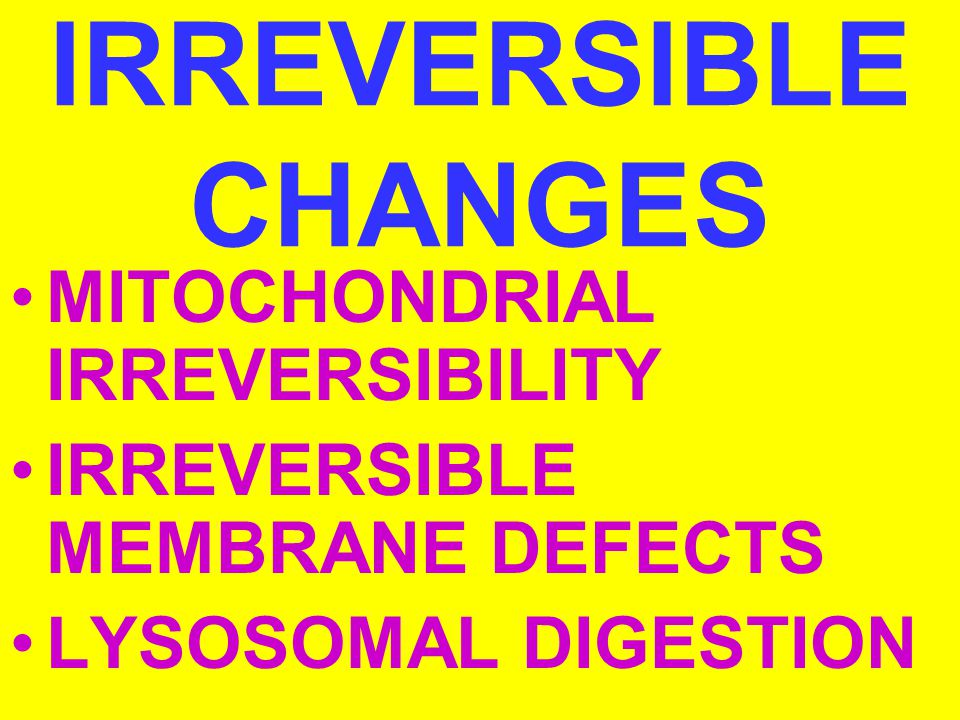 IRREVERSIBLE CHANGES MITOCHONDRIAL IRREVERSIBILITY