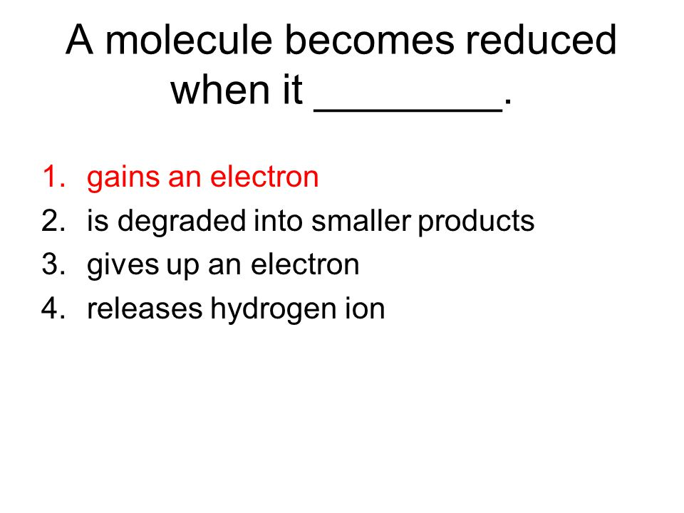 A molecule becomes reduced when it ________.