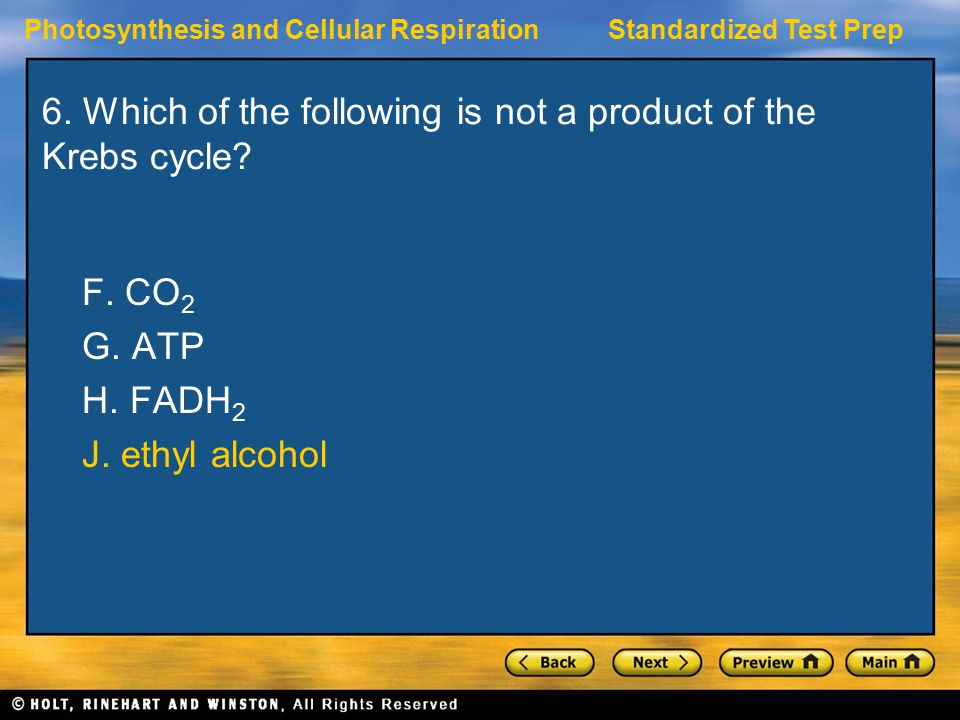 6. Which of the following is not a product of the Krebs cycle