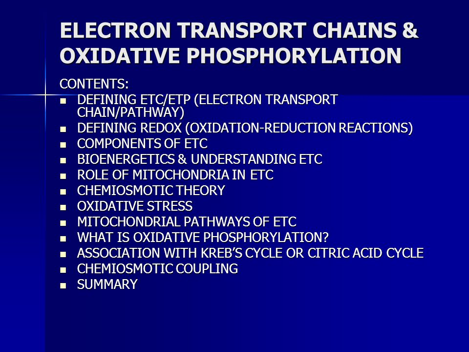ELECTRON TRANSPORT CHAINS & OXIDATIVE PHOSPHORYLATION