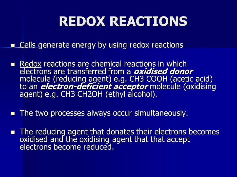 REDOX REACTIONS Cells generate energy by using redox reactions