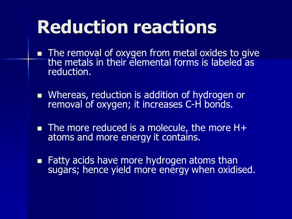 Reduction reactions The removal of oxygen from metal oxides to give the metals in their elemental forms is labeled as reduction.