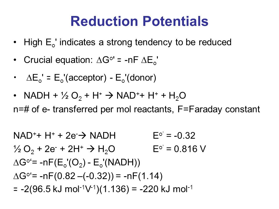 Reduction Potentials High Eo indicates a strong tendency to be reduced. Crucial equation: Go = -nF Eo