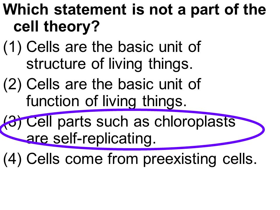 Which statement is not a part of the cell theory