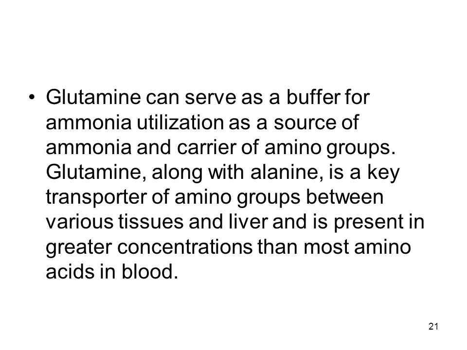 Glutamine can serve as a buffer for ammonia utilization as a source of ammonia and carrier of amino groups.