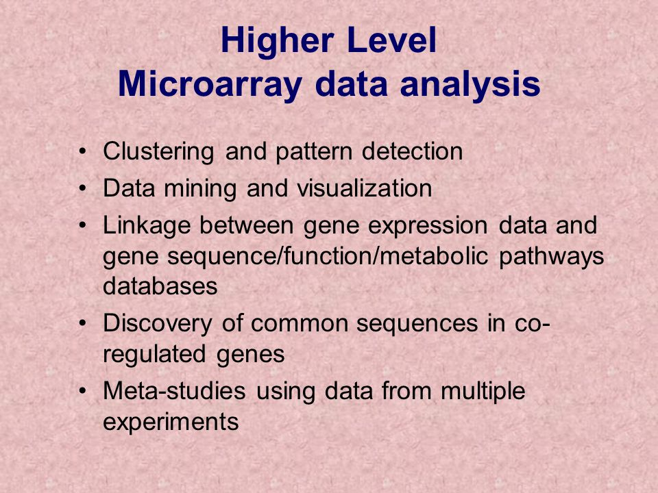 Higher Level Microarray data analysis
