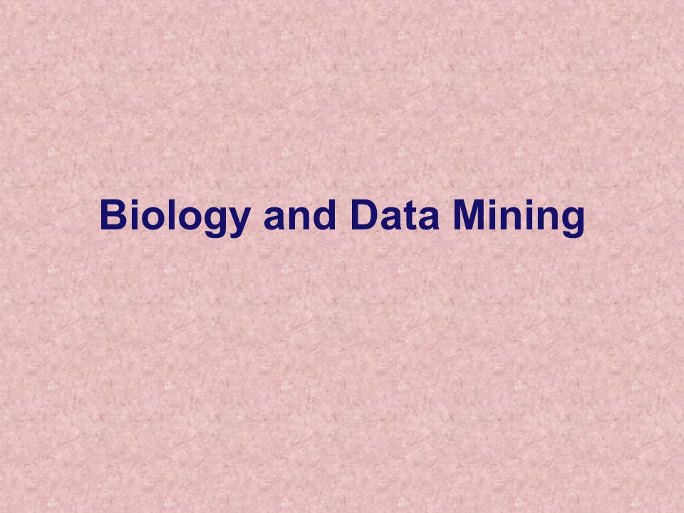 Biology and Data Mining