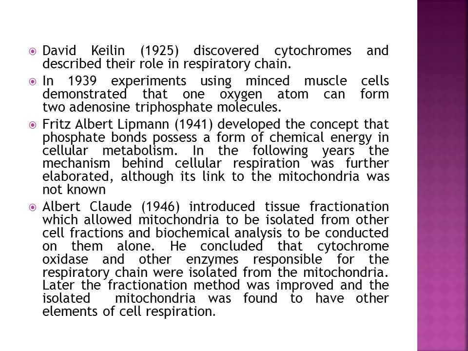David Keilin (1925) discovered cytochromes and described their role in respiratory chain.