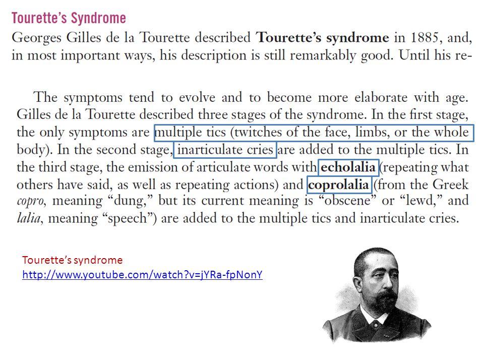 Tourette's syndrome http://www.youtube.com/watch v=jYRa-fpNonY