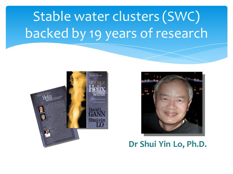 Stable water clusters (SWC) backed by 19 years of research