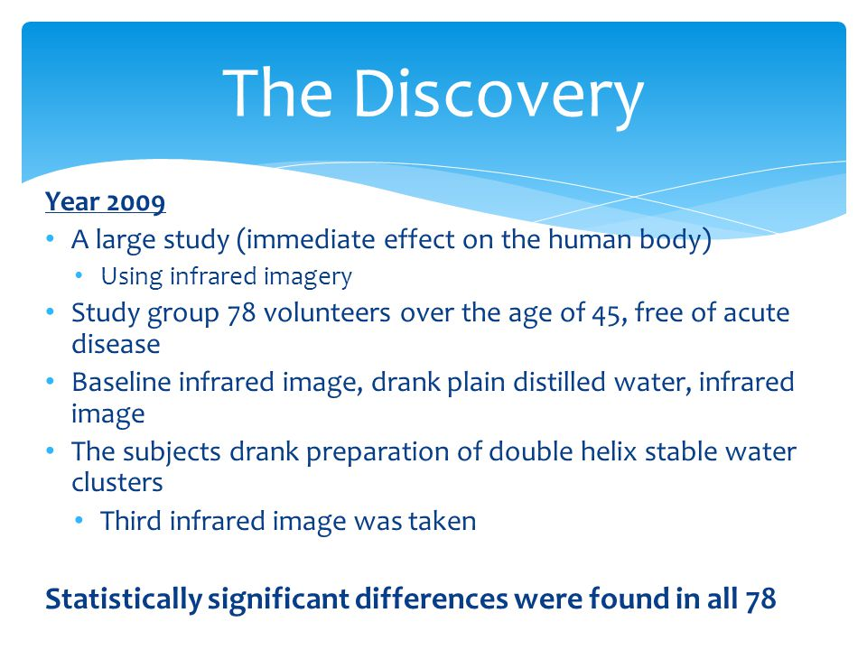 The Discovery Year 2009. A large study (immediate effect on the human body) Using infrared imagery.