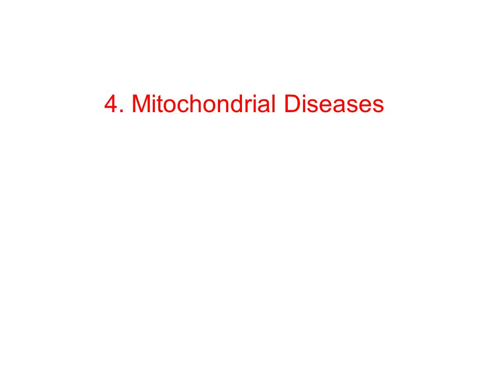 4. Mitochondrial Diseases