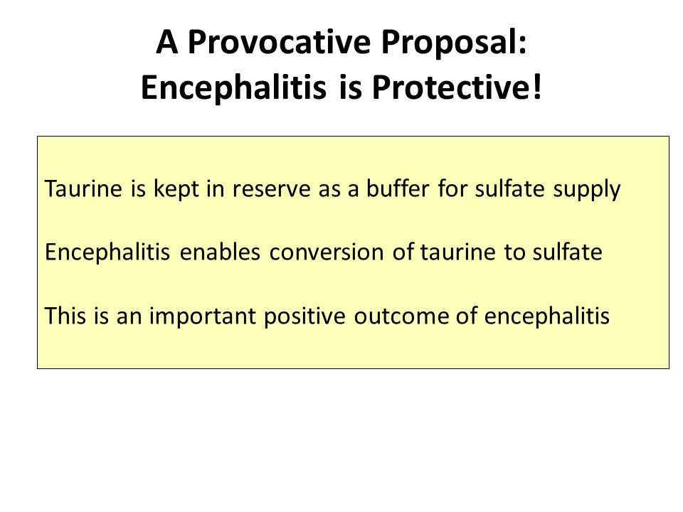A Provocative Proposal: Encephalitis is Protective!