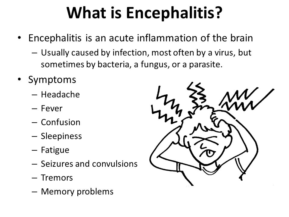 What is Encephalitis Encephalitis is an acute inflammation of the brain.