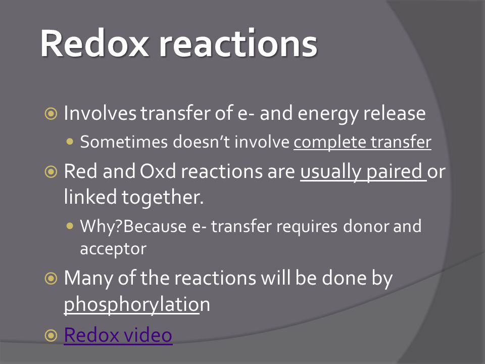 Redox reactions Involves transfer of e- and energy release