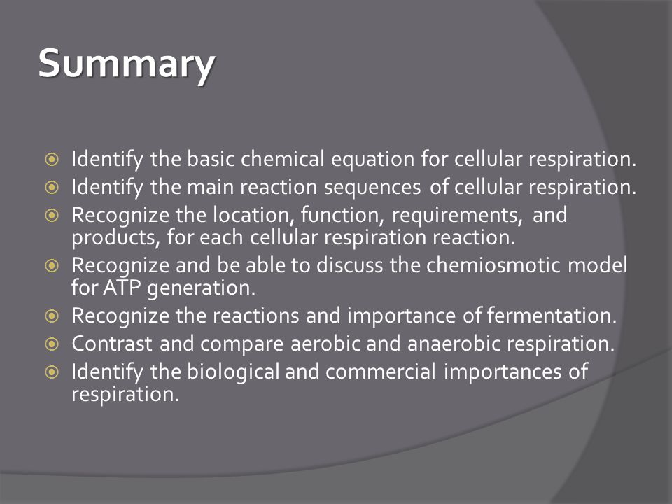 Summary Identify the basic chemical equation for cellular respiration.