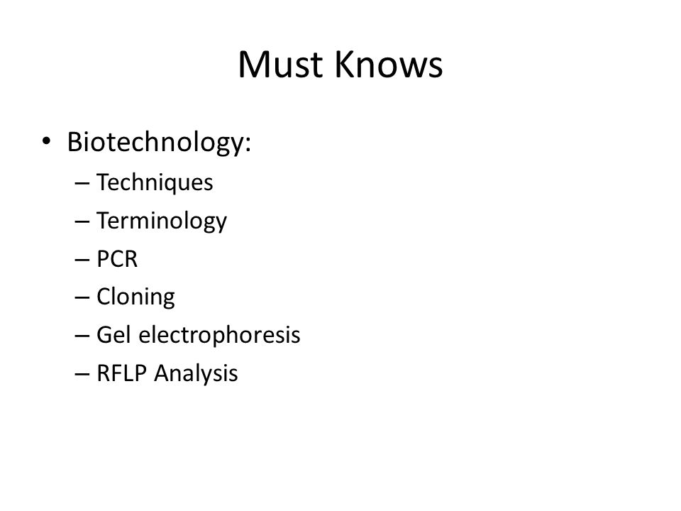 Must Knows Biotechnology: Techniques Terminology PCR Cloning