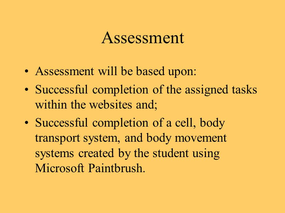 Assessment Assessment will be based upon: