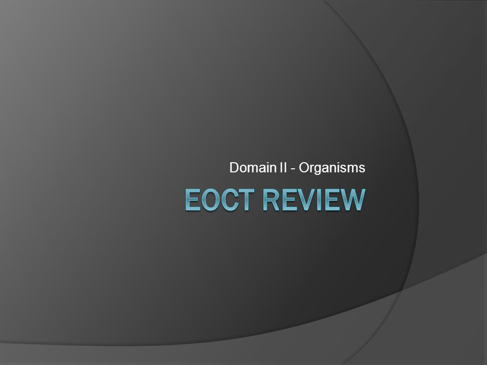 Domain II - Organisms EOCT REview