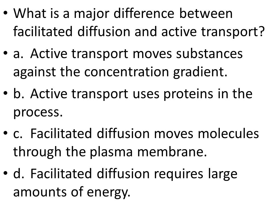 What is a major difference between facilitated diffusion and active transport