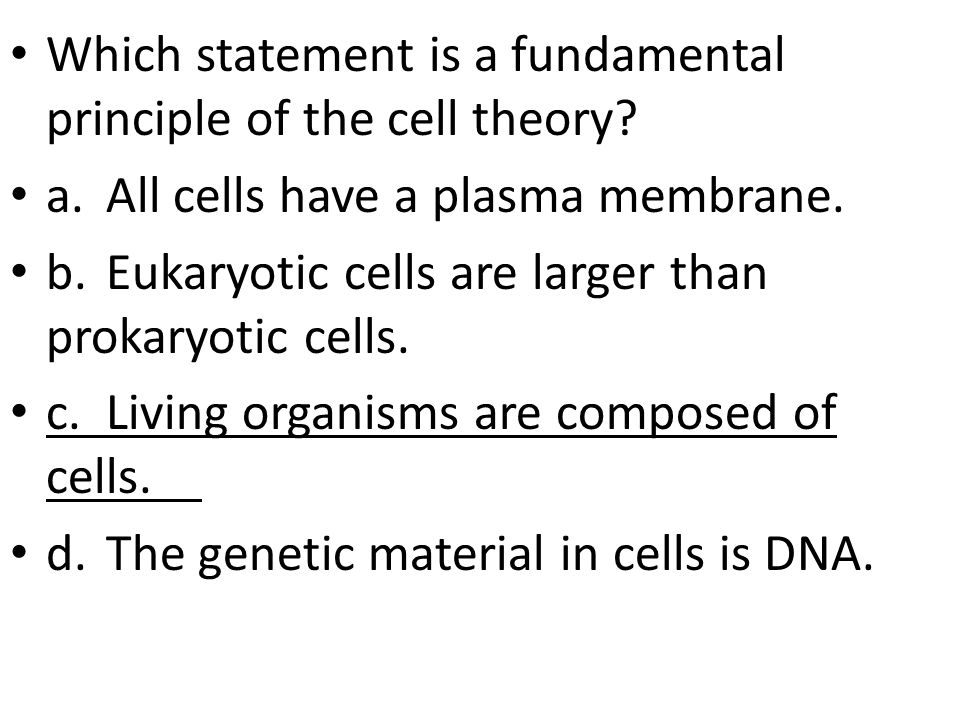 Which statement is a fundamental principle of the cell theory