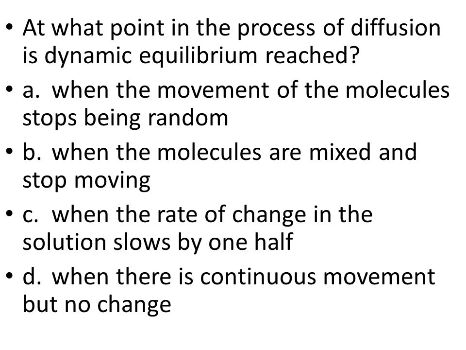 At what point in the process of diffusion is dynamic equilibrium reached