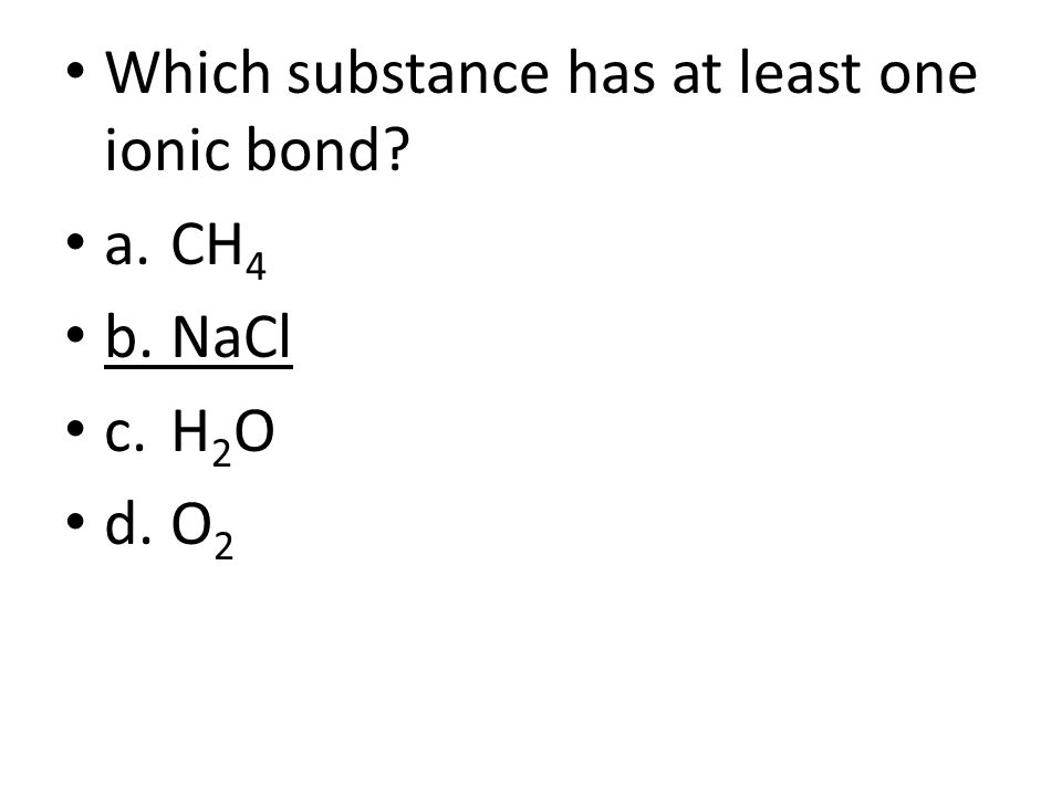 Which substance has at least one ionic bond