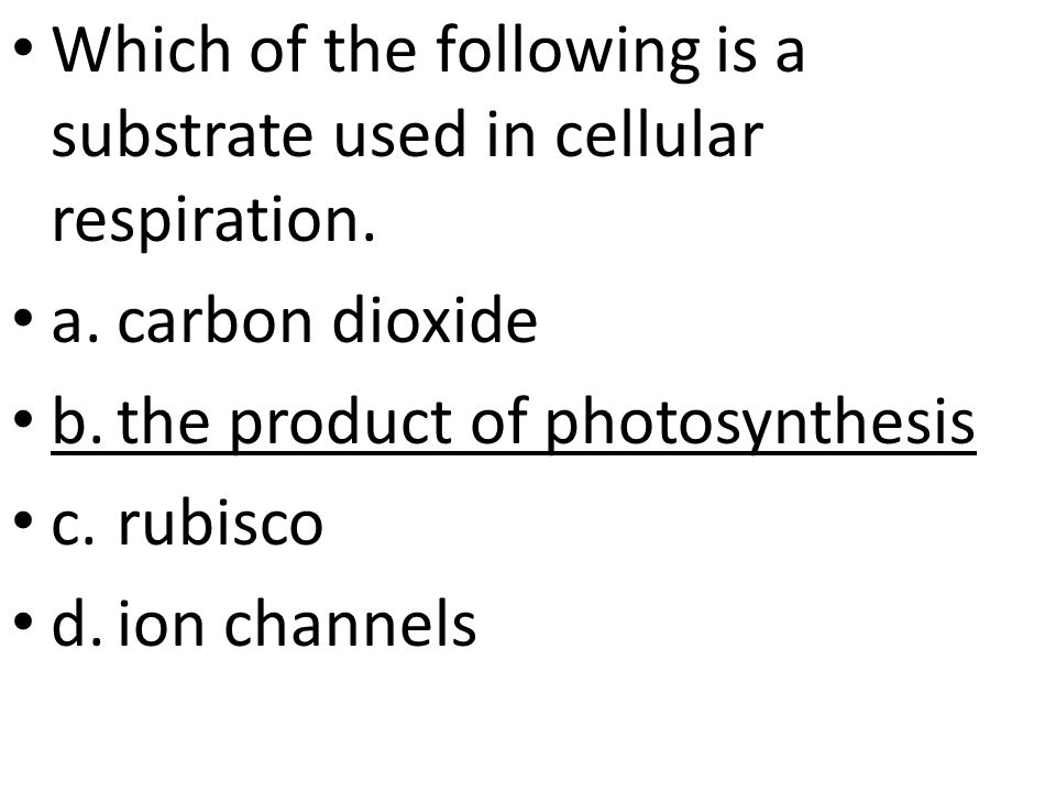 Which of the following is a substrate used in cellular respiration.