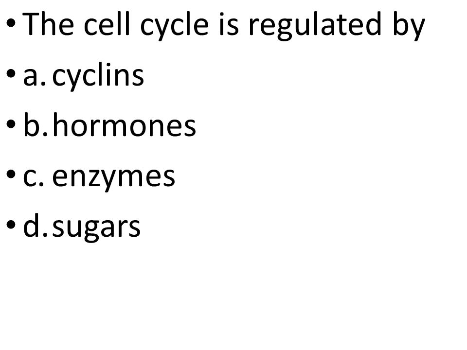 The cell cycle is regulated by
