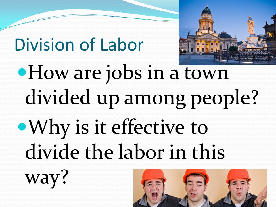 How are jobs in a town divided up among people