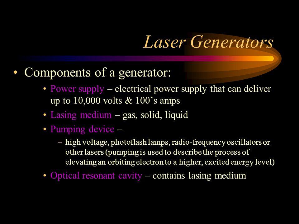 Laser Generators Components of a generator: