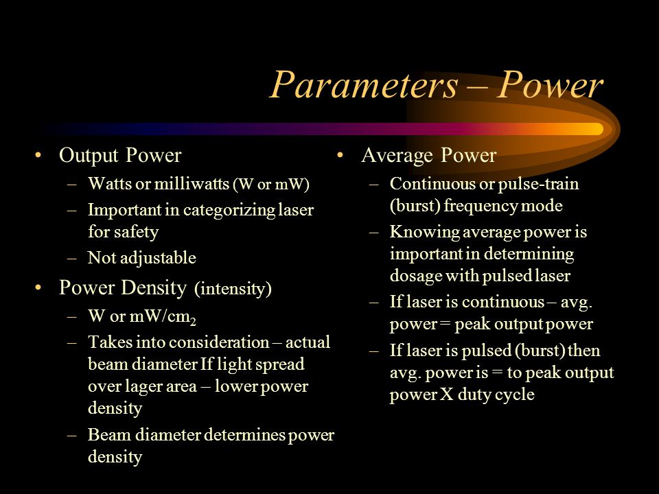 Parameters – Power Output Power Power Density (intensity)