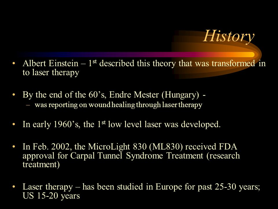 History Albert Einstein – 1st described this theory that was transformed in to laser therapy. By the end of the 60's, Endre Mester (Hungary) -
