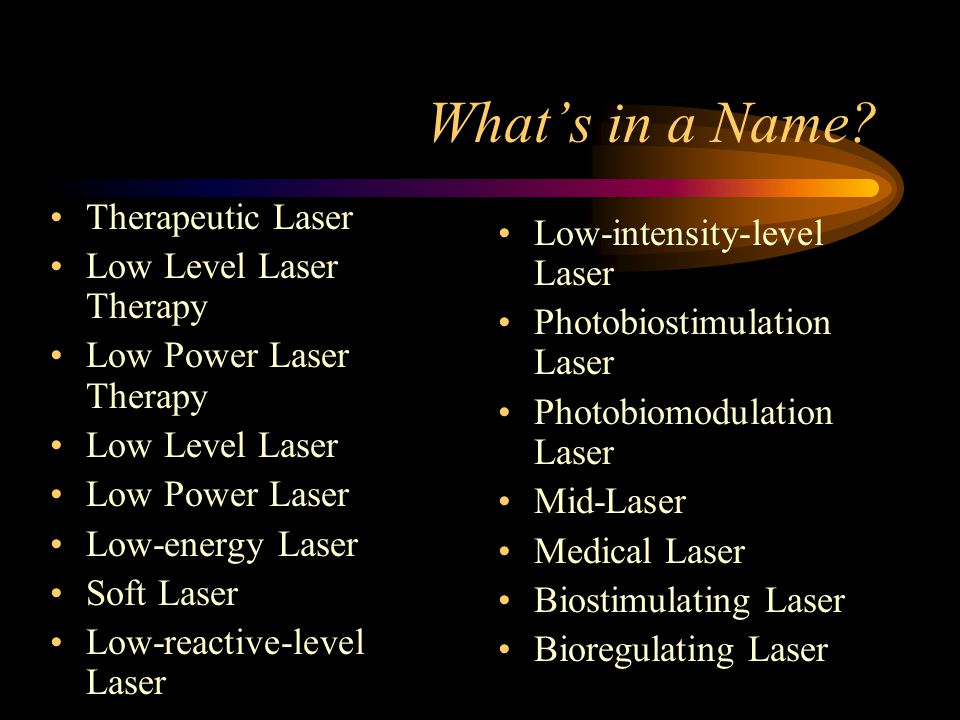 What's in a Name Therapeutic Laser Low-intensity-level Laser