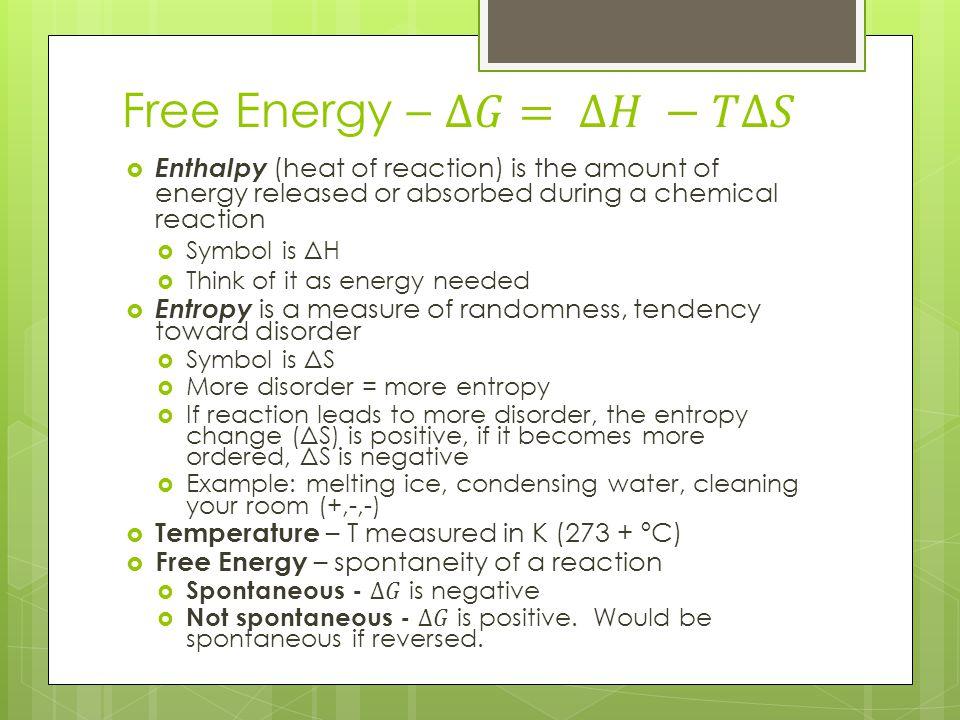 Free Energy – ∆𝐺= ∆𝐻 −𝑇∆𝑆