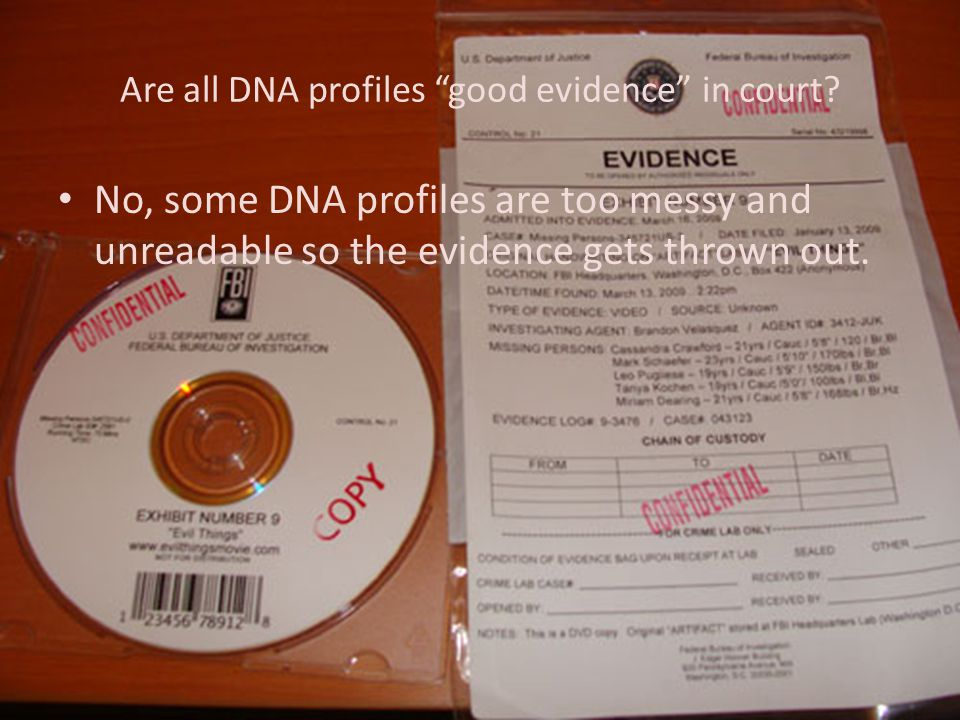 Are all DNA profiles good evidence in court
