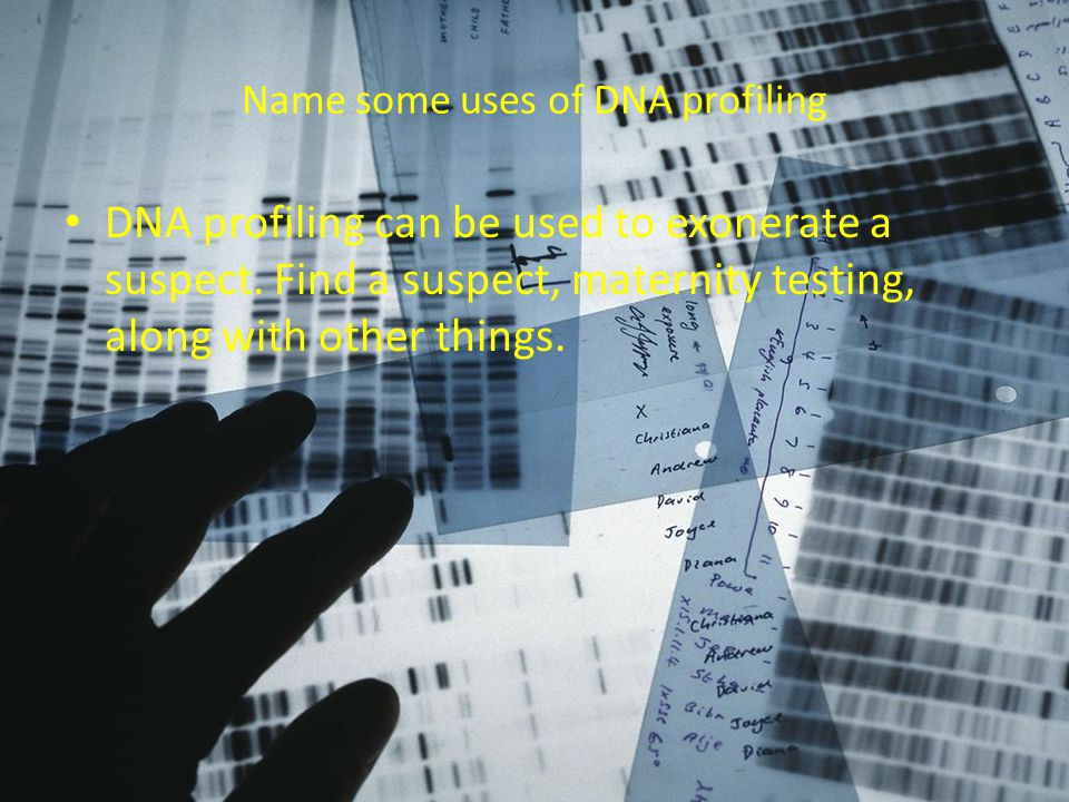 Name some uses of DNA profiling
