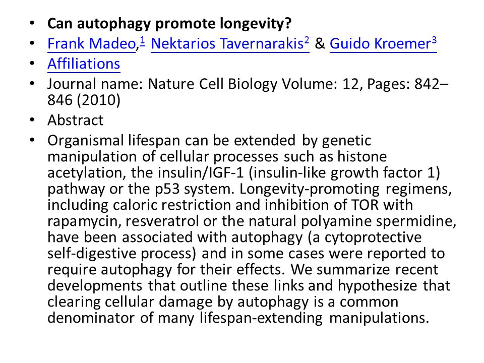 Can autophagy promote longevity