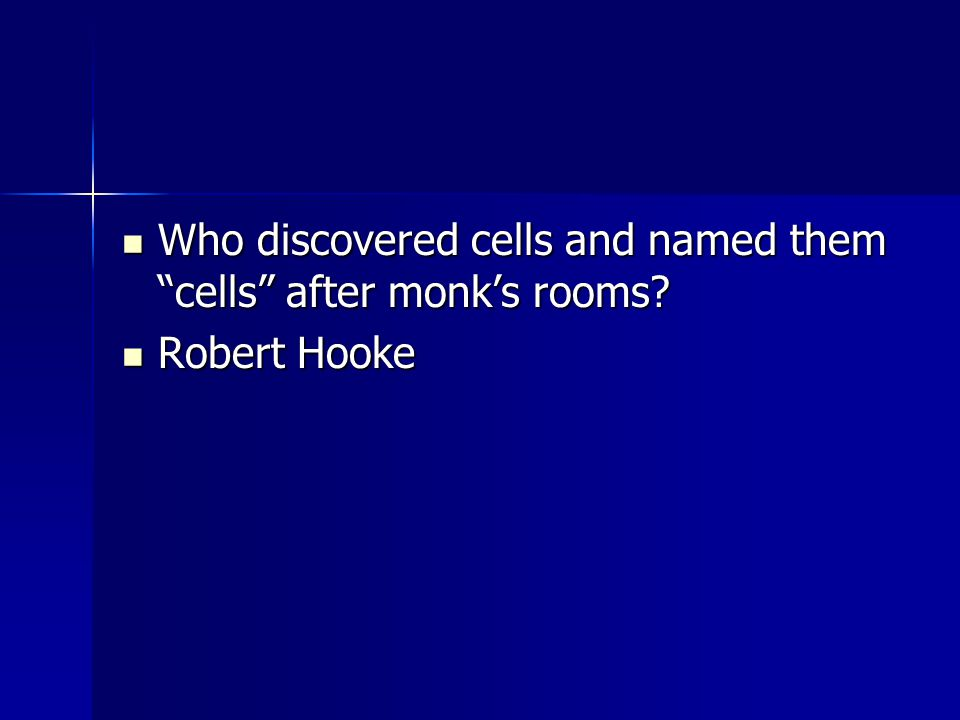 Who discovered cells and named them cells after monk's rooms